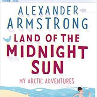 Land of the Midnight Sun - Alexander Armstrong