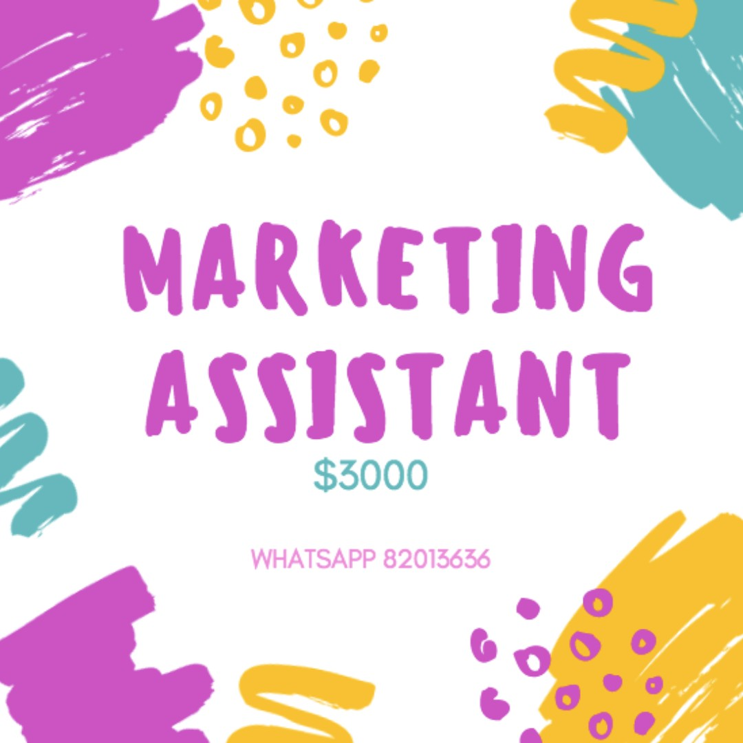 $3000 ∷ MARKETING ASSISTANT ∷ US MNC COMPANY ∷ MIN 6