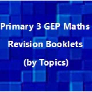 Pri 3 GEP Maths Revision Booklets (by Topics)