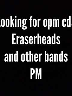 Looking for opm bands cds