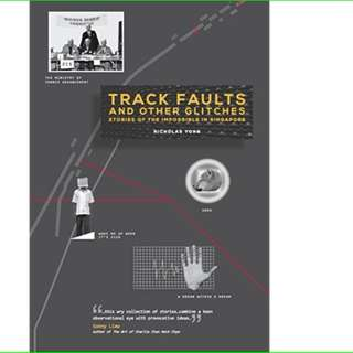Track Faults and Other Glitches: Stories of the impossible in Singapore