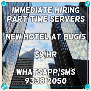Immediate Hiring!!! Part-Time Servers (New hotel at Bugis) $9/hr