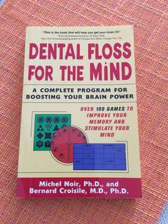 Dental Floss for the mind by Michel Noir, Ph.D & Bernard Croisile,M.D, Ph.D