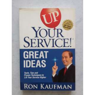 Up YourService! Great ideas book by Ron Kaufman