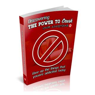 Discovering The Power To Crush Your Addictions eBook
