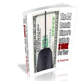 The A-Z Domain Flipper's Guide to 100K per Year eBook