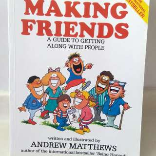 Making Friends. A guide to getting along with people