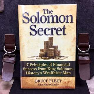 《New Book Condition + Hardcover Edition + Using Solomon's Life And Teachings As A Foundation For Investment》Bruce Fleet - THE SOLOMON SECRET : 7 Principles of Financial Success from King Solomon, History's Wealthiest Man