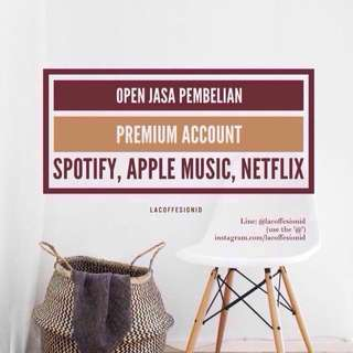 Aktivasi Premium Netflix, Spotify, Apple Music  [FIRST HAND✨]