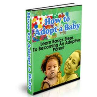 How to Adopt a Baby: A Guide to Becoming an Adoptive Parent eBook