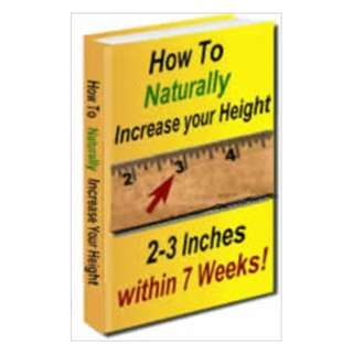 How to Naturally Increase Your Height 2-3 Inches Within 7 Weeks (43 Page eBook)