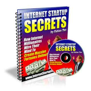 Internet Startup Secrets: How Internet Millionaires Wire Their Mind To Create Massive Fortunes Online! eBook