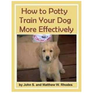 How To Potty Train Your Dog More Effectively eBook