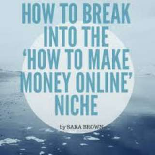 How To Break Into The 'How To Make Money Online' Niche eBook