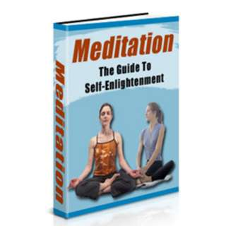 Meditation: The Guide To Self Enlightenment (62 Page Mega Full Colored eBook)