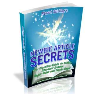 Newbie Article Secrets: Your Surefire Guide To Writing Kick-Butt Articles Super Quick And Super Easy! eBook