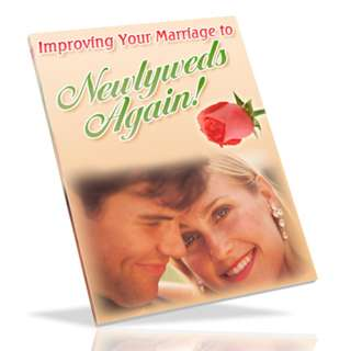 Bring Your Marriage Back to Newlywed Again (61 Page Mega eBook)