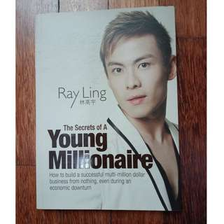 The Secrets of a Young Millionaire by Ray Ling