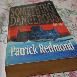 Patrick Redmond's Something Dangerous