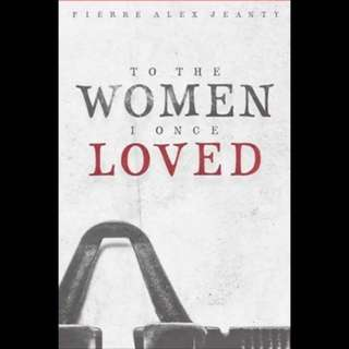 To The Women I Once Loved - Pierre Alex Jeanty