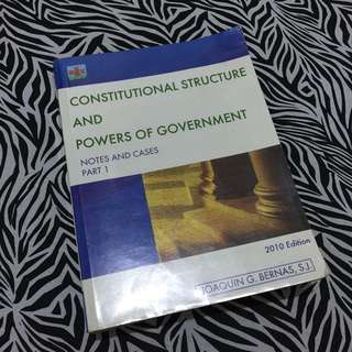 Constitutional Structure and Powers of Government (Notes and Cases Part 1) by Joaquin G. Bernas, SJ.