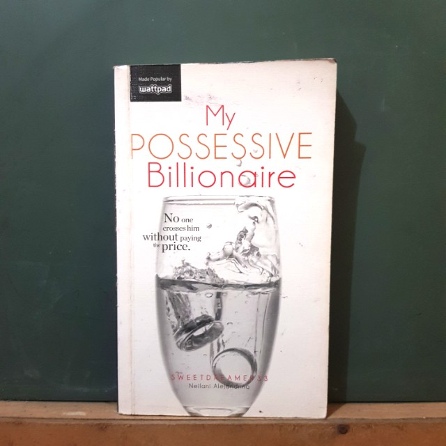 my possesive billionaire (wattpad/popfiction)
