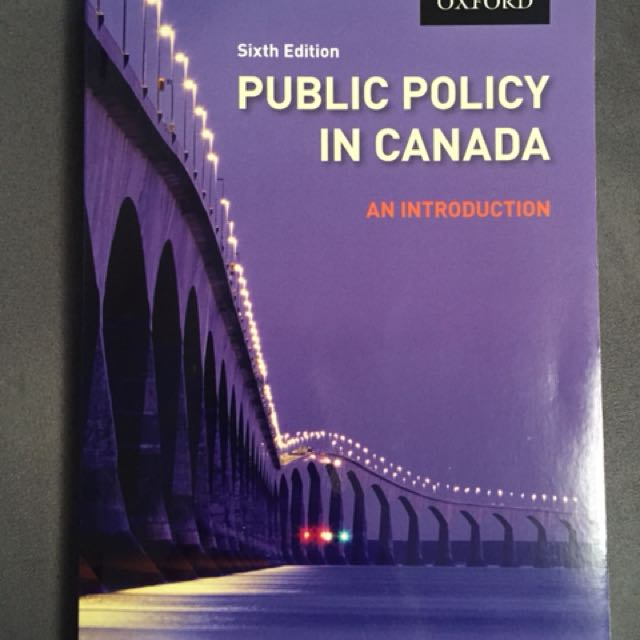 Public Policy in Canada: An Introduction (Sixth Ed)