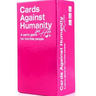 Cards Against Humanity (for her)