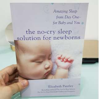 The No-Cry Sleep Solution for Newborns: Amazing Sleep from Day One by Elizabeth Pantley