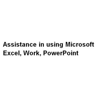 Assistance in using Microsoft Excel, Work, PowerPoint