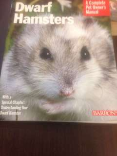 Dwarf Hamsters - A Complete Pet Owner's Manual (With special chapter on Understanding Your Dwarf Hamster)