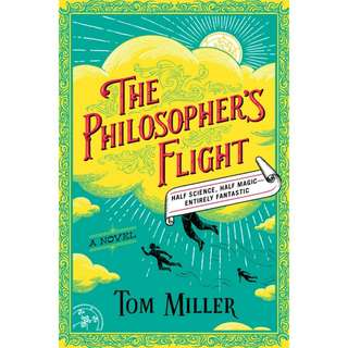 The Philosopher's Flight by Tom Miller