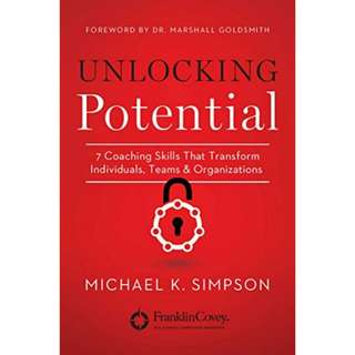 Unlocking Potential: 7 Coaching Skills That Transform Individuals, Teams, and Organizations by Michael Simpson