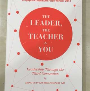 The Leader, the Teacher & You Lim Siong Guan
