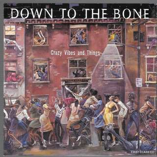 MY PRELOVED CD - DOWN TO THE BONE - CRAZY VIBES AND THINGS ---/FREE DELIVERY (F7M))
