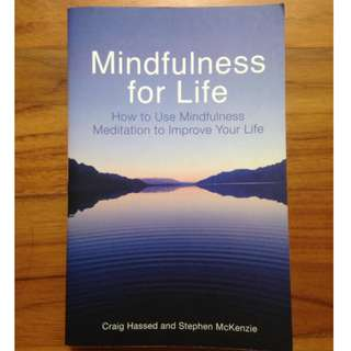 Mindfulness for Life - Meditation Mindfulness Practices