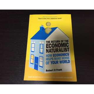 The Return of The Economic Naturalist How Economics Helps Make Sense of Your World by Robert H. Frank Paperback