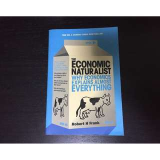 The Economic Naturalist Why Economics Explains Almost Everything by Robert H. Frank Paperback