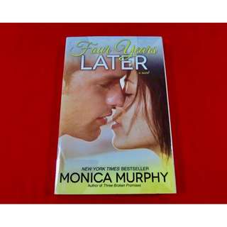 Four Years Later by Monica Murphy