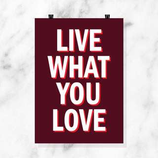 POSTER - LIVE WHAT YOU LOVE