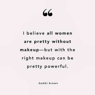Quotes of the day - Bobbi Brown