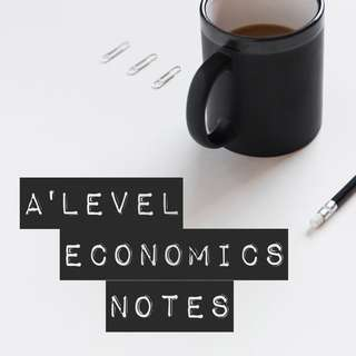 A'Level Economics Notes