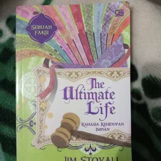 The Ultimate Life - Rahasia Kehidupan Impian by Jim Stovall