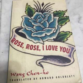 Rose, Rose I Love You