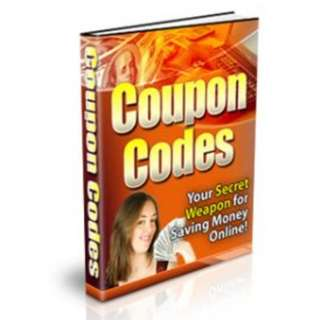 Online Coupon Code Savings: You Can't Save Money Online Unless You Know How... eBook