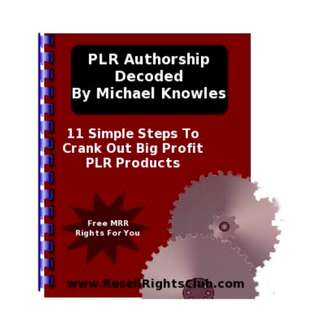 PLR Authorship Decoded: 11 simple Steps To Crank Out Big Profit PLR Products eBook