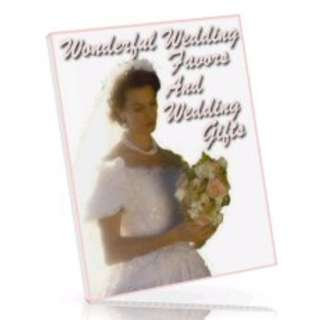 Wonderful Wedding Favors And Wedding Gifts (68 Page Mega eBook)