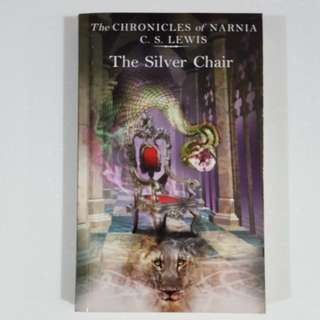 The Chronicles of Narnia: The Silver Chair by C. S. Lewis