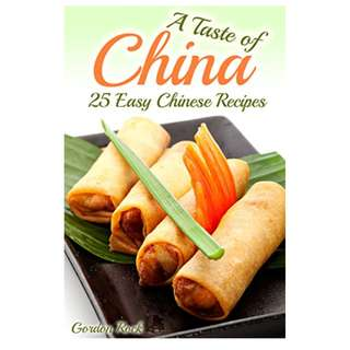 A Taste of China: 25 Easy Chinese Recipes (Chinese Cookbook) eBook