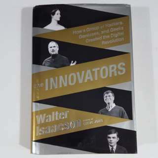 The Innovators by Walter Isaacson [Hardcover]